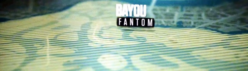 BAYOU FANTOM