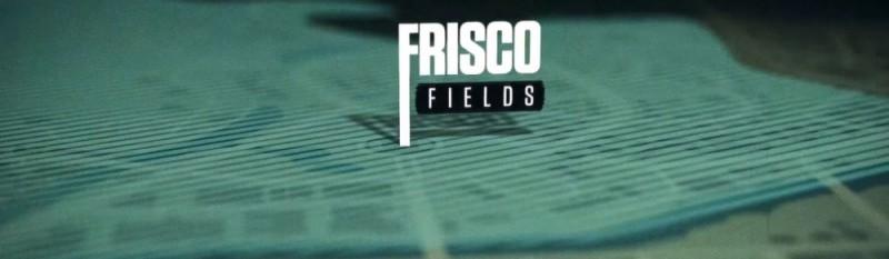FRISCO FIELDS